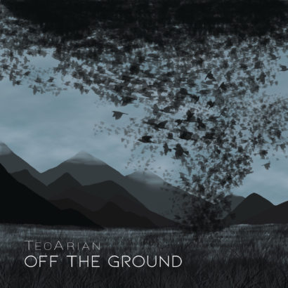 TeoArian – Off The Ground  New Digital Album